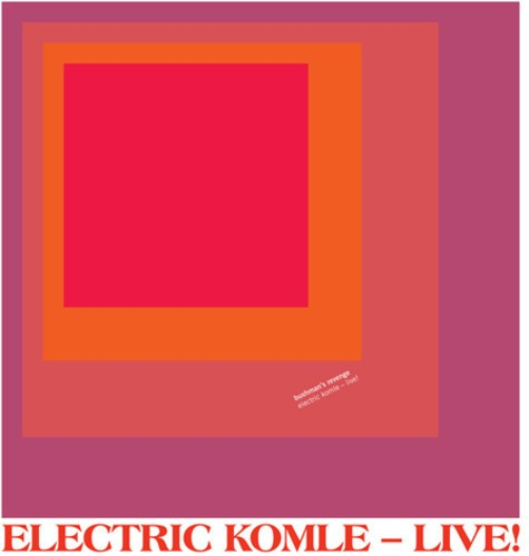 Electric Komle – Live!